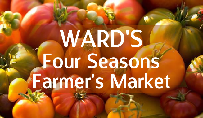 Ward's Four Seasons Farmer's Market @ Ward's Garden Center