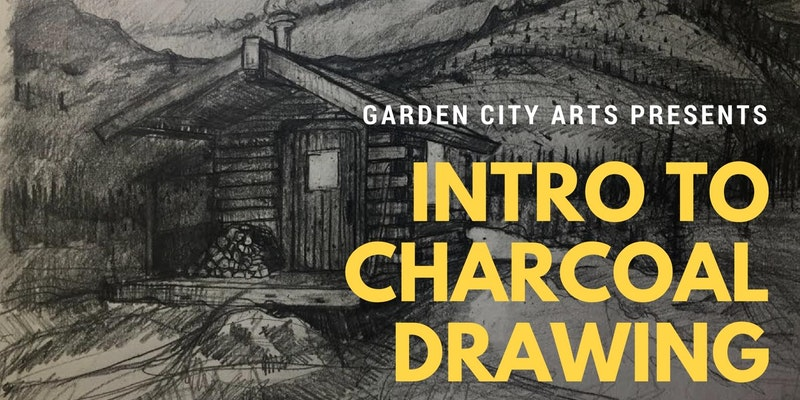 Intro to Charcoal Drawing @ Garden City Arts