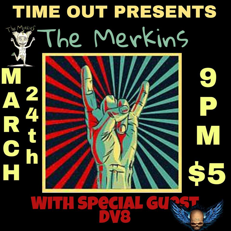Time Out Presents: The Merkins With DV8 @ Time Out Sports Bar & Restaurant