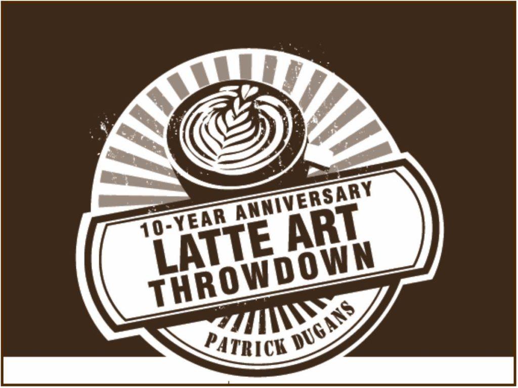 Latte Art Throwdown @ Patrick Dugan's Coffee Shop
