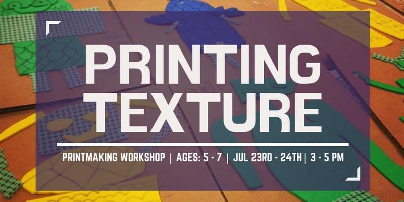 Printing Texture @ Garden City Arts