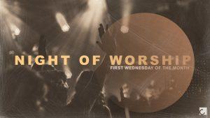 Night of Worship @ Cornerstone Church