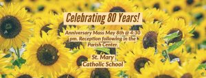 St. Mary School 80th Anniversary Celebration @ St. Mary School